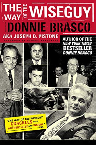 9780762423842: Way Of The Wiseguy: The FBI's Most Famous Undercover Agent Cracks the Mob Mind