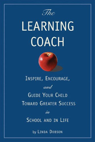 9780762424009: The Learning Coach: Inspire, Encourage and Guide Your Child Toward Greater Success in School and in Life