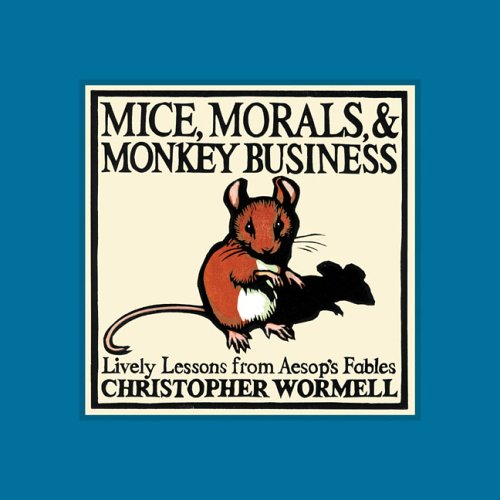 Mice, Morals, & Monkey Business: Wormell, Christopher