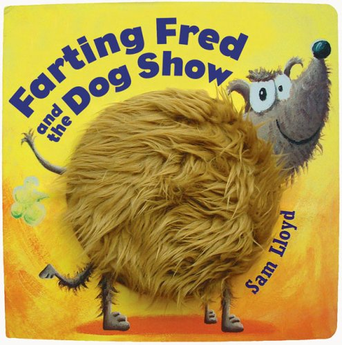 Farting Fred and the Dog Show: Sam Lloyd