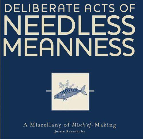 9780762425358: Deliberate Acts of Needless Meaness