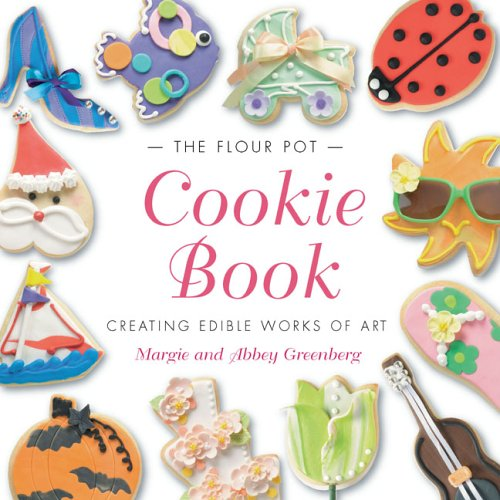 9780762425952: The Flour Pot Cookie Book: Creating Edible Works of Art