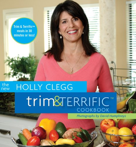 The New Holly Cleeg Trim & Terrific Cookbook