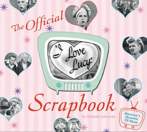 9780762426102: The I Love Lucy Scrapbook