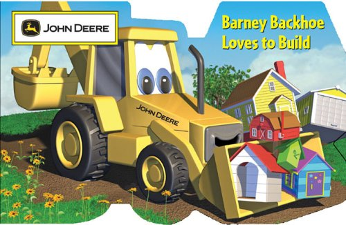 Barney Backhoe Loves to Build (John Deere) 9780762426317 It's hard work building a house, but Barney is strong! He can help by digging holes, bringing supplies to the building site, and lifting