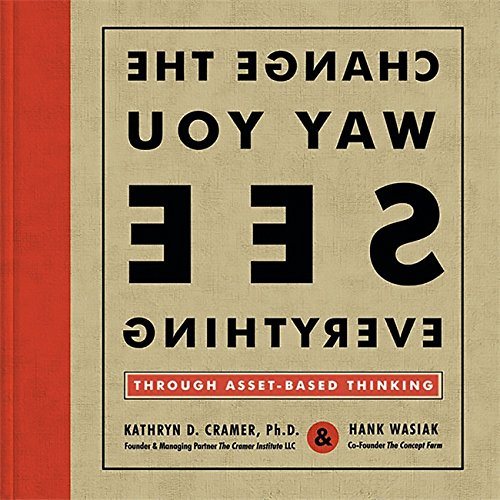 9780762427239: Change the Way You See Everything: Through Asset-Based Thinking