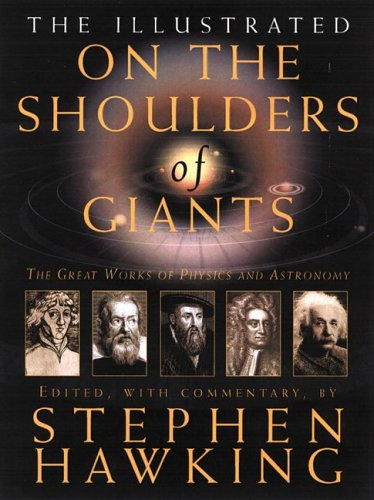 9780762427321: The Illustrated on the Shoulders of Giants: The Great Works of Physics and Astronomy
