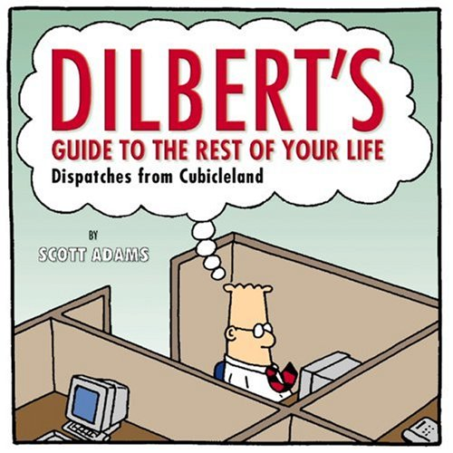 9780762427819: Dilbert's Guide To The Rest Of Your Life: Dispatches from Cubicleland