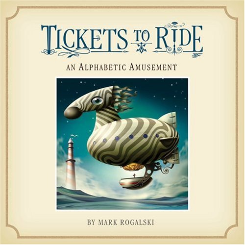 9780762427826: Tickets to Ride: An Alphabetic Amusement
