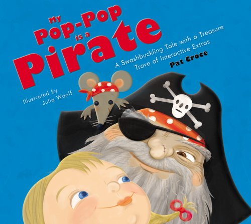 9780762428717: My Pop-Pop is a Pirate: A Swashbuckling Tale with a Treasure Trove of Interactive Extras