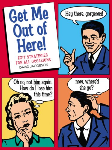 9780762429165: Get Me Out of Here!: Exit Strategies for All Occasions