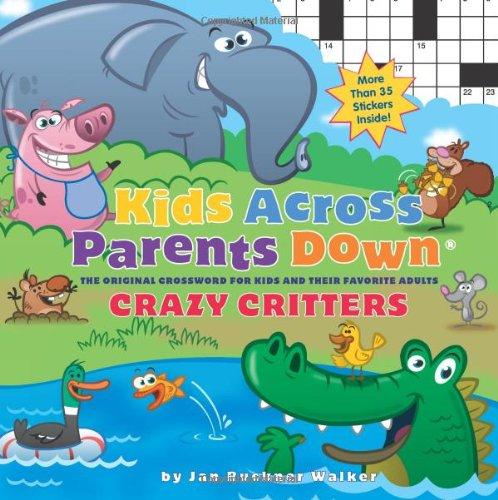 Kids Across, Parents Down: Crazy Critters: The: Walker, Jan Buckner