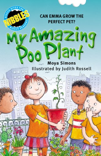 Nibbles: My Amazing Poo Plant: Can Emma grow the perfect pet?: Simons, Moya