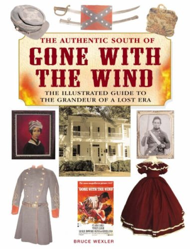 9780762429424: The Authentic South of Gone With the Wind: The Illustrated Guide to the Grandeur of a Lost Era
