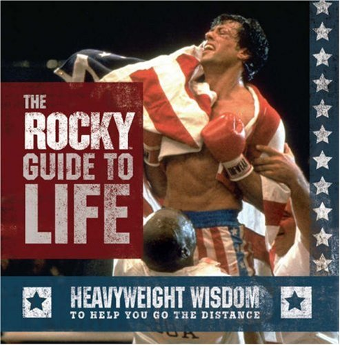 """9780762429592: The """"Rocky"""" Guide to Life: Heavyweight Wisdom to Help You Go the Distance"""