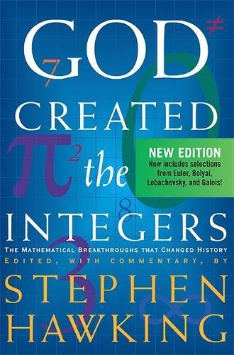 9780762430048: God Created The Integers: The Mathematical Breakthroughs that Changed History