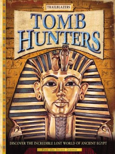 9780762430185: Tomb Hunters: Discover the Incredible Lost World of Egypt (Trailblazers)