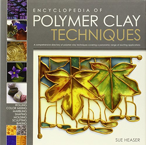 9780762430871: Encyclopedia of Polymer Clay Techniques: A Comprehensive Directory of Polymer Clay Techniques Covering a Panoramic Range of Exciting Applications