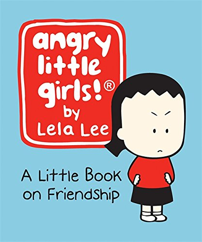 9780762431144: Angry Little Girls: A Little Book on Friendship (Miniature Editions)