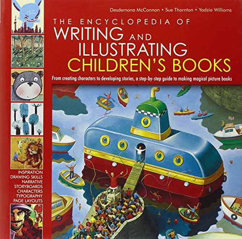 9780762431489: The Encyclopedia of Writing and Illustrating Children's Books: From Creating Characters to Developing Stories, a Step-By-Step Guied to Making Magical: ... Guide to Making Magical Picture Books