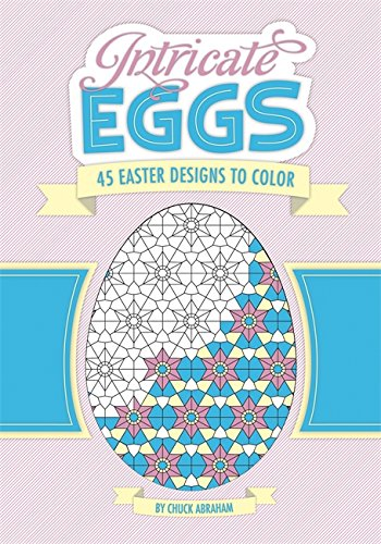 9780762431786: Intricate Eggs: 45 Egg-cellent Designs to Color!