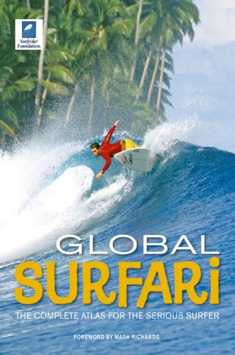 9780762431854: Global Surfari: The Complete Atlas for the Serious Surfer