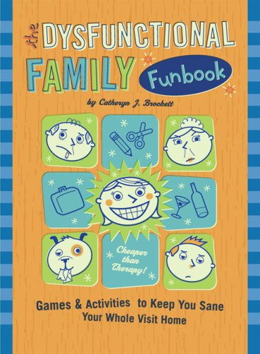 The Dysfunctional Family Funbook: Games & Activities: Catheryn J. Brockett;