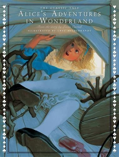 The Classic Tale of Alice's Adventures in Wonderland (Classic Tales (Courage Books)) (0762432209) by Lewis Carroll