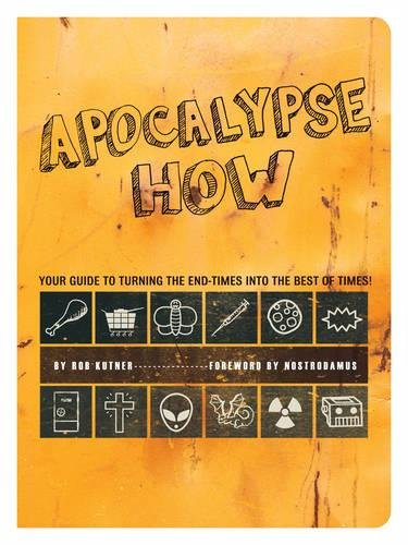 9780762432332: Apocalypse How: Turn the End-Times into the Best of Times!
