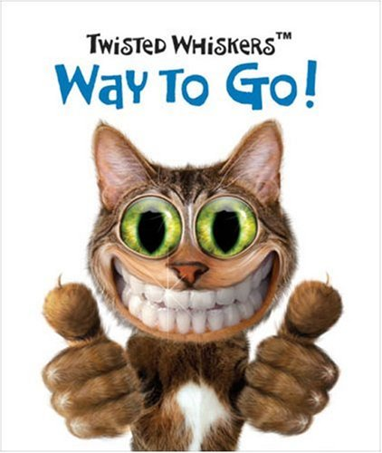 Twisted Whiskers: Way to Go!: Running Press
