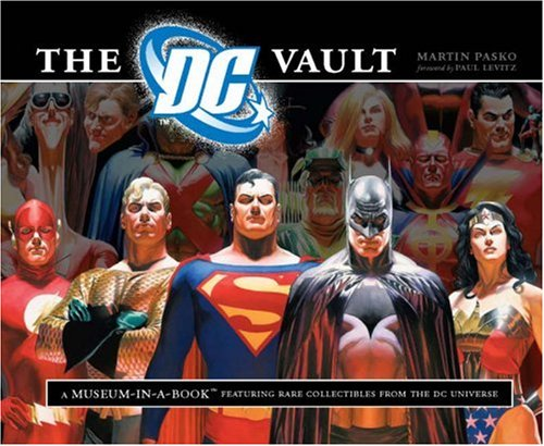 9780762432578: The DC Vault: A Museum-In-A-Book Featuring Rare Collectibles from the DC Universe: A Museum-in-a-Book with Rare Collectibles from the World of DC Comics