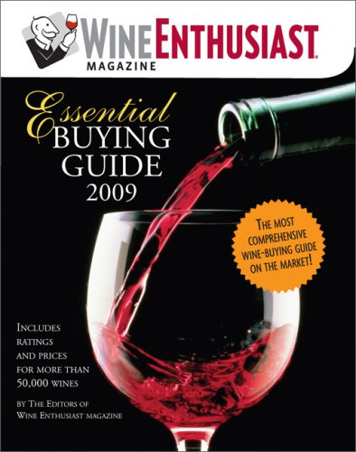 Wine Enthusiast Essential Buying Guide 2009: Includes: Wine Enthusiast Editors