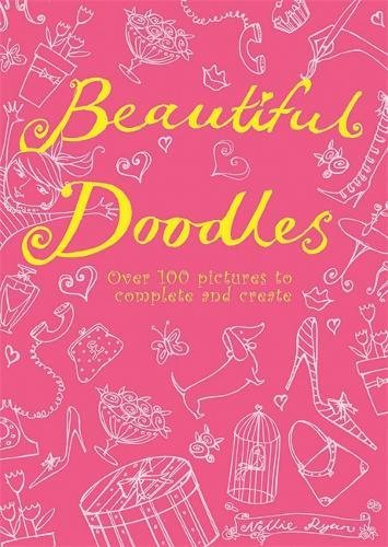 9780762432981: Beautiful Doodles: Over 100 Pictures to Complete and Create