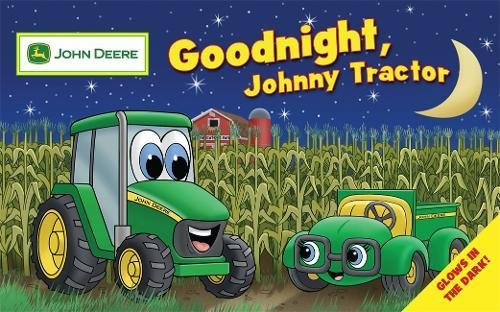 9780762433087: Goodnight Johnny Tractor (John Deere Glow in the Dark)