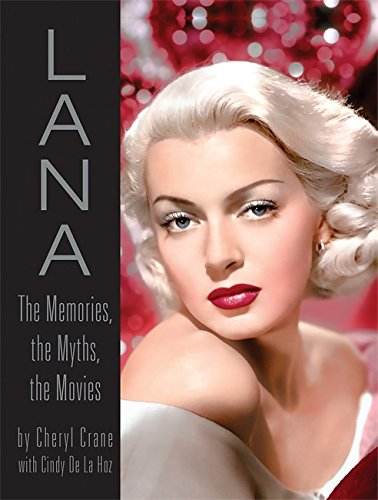 9780762433162: Lana Turner: The Memories, the Myths, the Movies