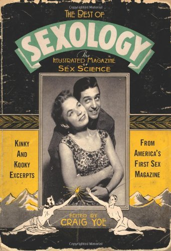 9780762433230: The Best of Sexology: Kinky and Kooky Excerpts from America's First Sex Magazine