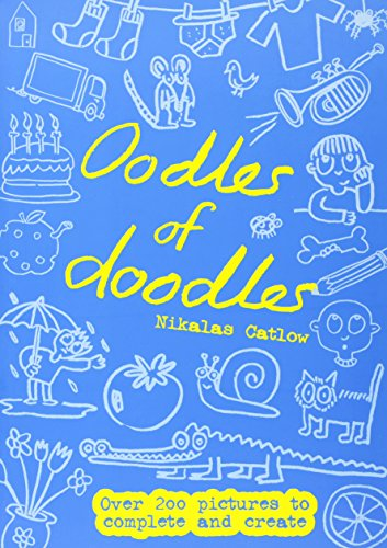 9780762433247: Oodles of Doodles: Over 200 Pictures to Complete and Create