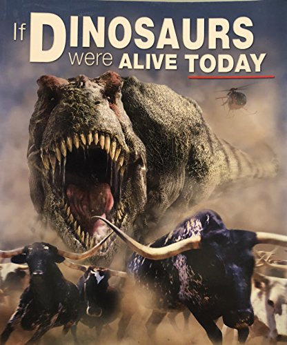 9780762433292: If Dinosaurs Were Alive Today