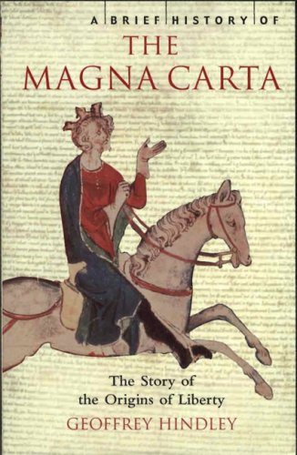 A brief history of the Magna Carta : the story of the origins of liberty.: Hindley, Geoffrey.