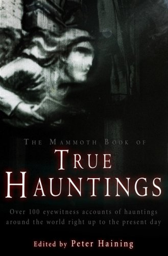 9780762433964: The Mammoth Book of True Hauntings