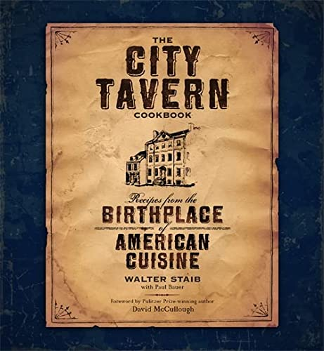 9780762434176: The City Tavern: Recipes from the Birthplace of American Cuisine