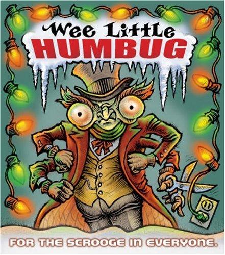 Wee Little Humbug: For the Scrooge in Everyone (Mini Kit): Freedlander, Davis J.