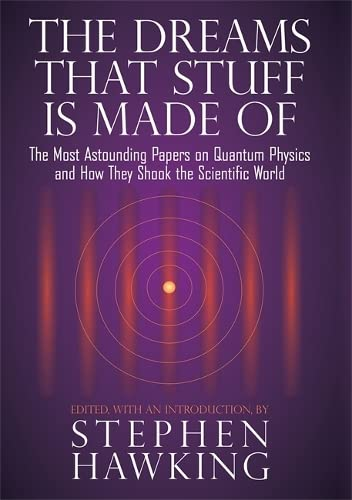 9780762434343: The Dreams That Stuff is Made of: The Most Astounding Papers of Quantum Physics and How They Shook the Scientific World