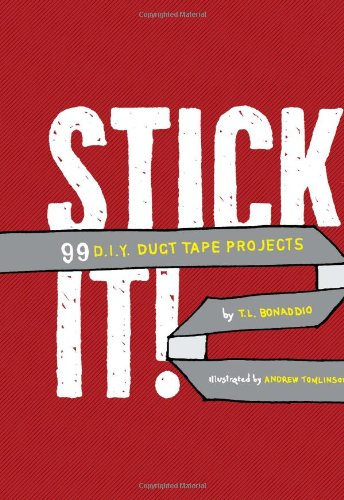 9780762434947: Stick it: 99 DIY Duct Tape Projects