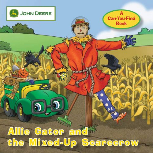 9780762435128: John Deere: Allie Gator and the Mixed-Up Scarecrow (John Deere, A Can You Find Book)