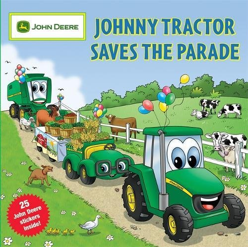 9780762435142: Johnny Tractor Saves the Parade [With 25 John Deere Stickers] (John Deere Series)