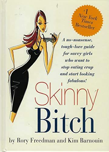 9780762435418: Skinny Bitch