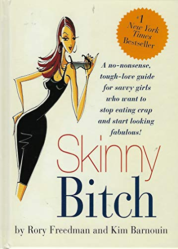 9780762435418: Skinny Bitch (PLC edition): A No-Nonsense, Tough-Love Guide for Savvy Girls Who Want To Stop Eating Crap and Start Looking Fabulous!
