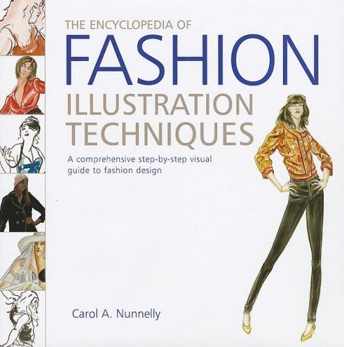 9780762435760: The Encyclopedia of Fashion Illustration Techniques: A Comprehensive Step-by-Step Visual Guide to Fashion Design