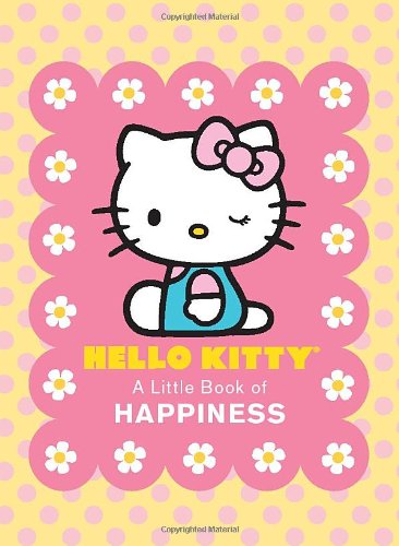9780762435944: Hello Kitty: A Little Book of Happiness